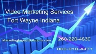 Video Marketing Services Fort Wayne Indiana - (260) 220-4830