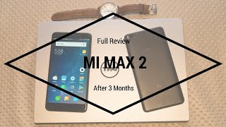 Xiaomi Mi Max 2 Review After 3 Months [With MIUI 9]!