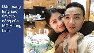 Dân mạng lùng sục tìm clip nóng của MC Hoàng Linh