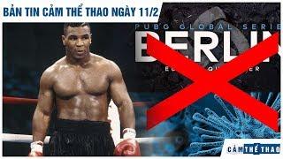 Bản tin Cảm Thể Thao 11/2 | Mike Tyson muốn tái xuất quyền Anh, PGS: Berlin tạm hoãn vì corona