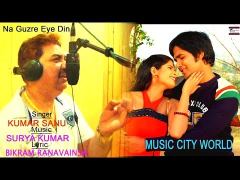 Kumar Sanu New Song 2017 - Na Guzre...