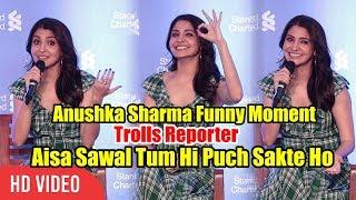 Anushka Sharma Funny Reactions  Trolls Media Reporter  Watch Till End