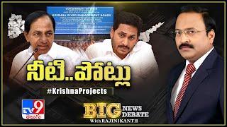Big News Big Debate LIVE: ముదురుతున్న జలజగడం..నారద పాత్రకే కృష్ణా బోర్డు పరిమితమా? - Rajinikanth TV9