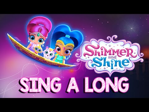 Shimmer and Shine Song   NEW Sing A Long Song!