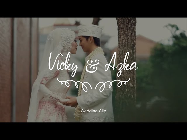 Video Wedding  - Vicky & Azka (Wedding)