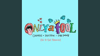 Play Only A Fool (with Pink Sweat$) (DJ D-Sol Remix)