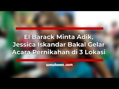 El Barack Minta Adik, Jessica Iskandar Bakal Gelar Acara Pernikahan Di 3 Lokasi