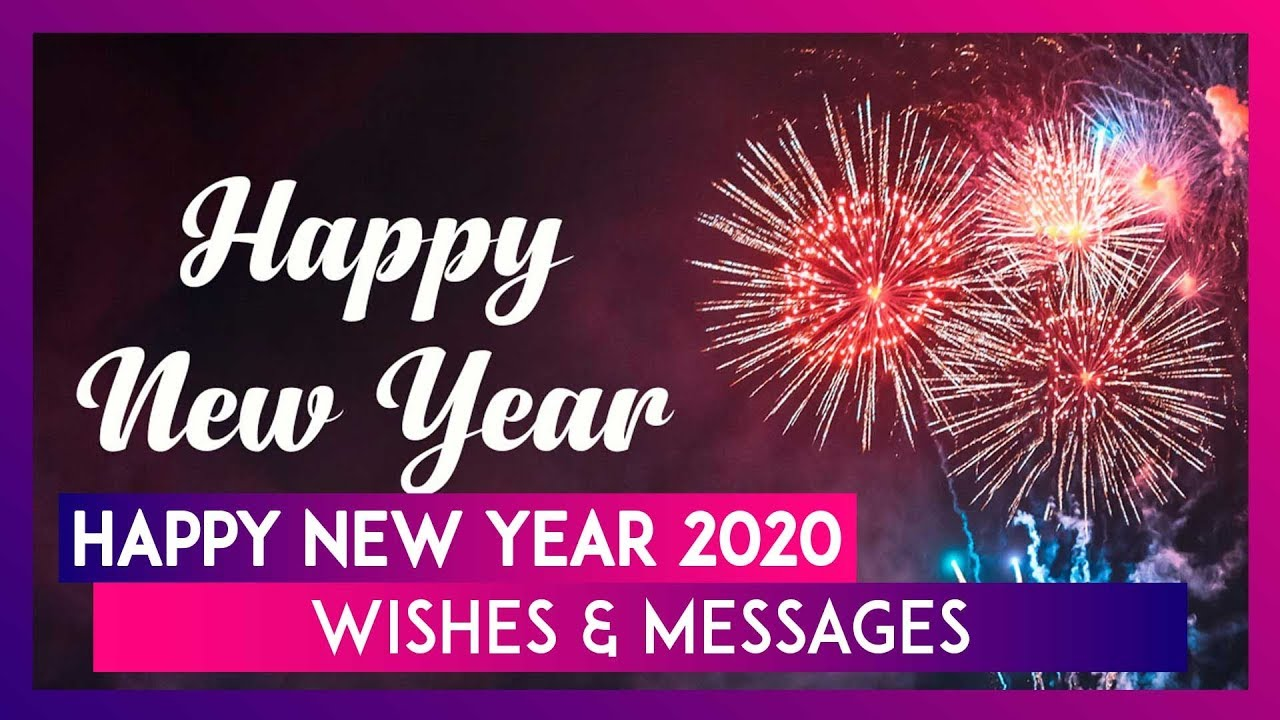 Happy New Year 2020 Wishes Whatsapp Messages Hny Images And Greetings To Ring In New Year Youtube