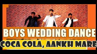 Coca Cola | Aankh Marey | Boys Wedding Choreography | Barati Dance