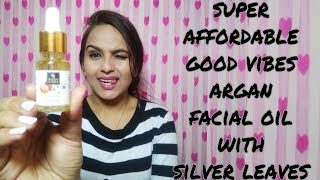 GOOD VIBES ARGAN FACIAL OIL WITH SILVER LEAVES REVIEW & DEMO/SUPER AFFORDABLE ARGAN OIL/GLAMYOURFACE
