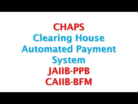 CHAPS – Clearing House Automated Payment System  JAIIB-Principle CAIIB-BFM