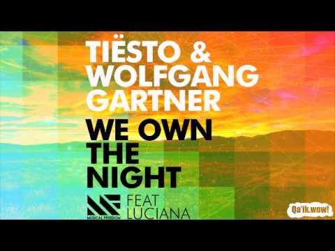 Tiësto & Wolfgang Gartner ft. Luciana - We Own The Night (Original Mix)