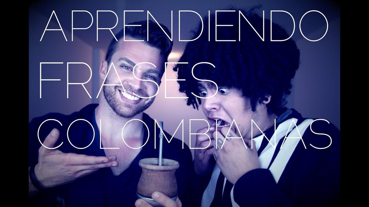 Aprendiendo Frases Y Palabras Colombianas Dustin Luke