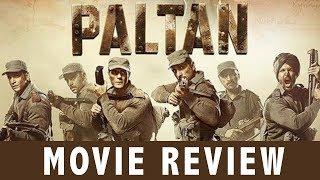 Paltan Movie Review | Jackie Shroff | Arjun Rampal | Sonu Sood