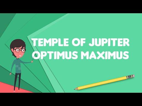 What is Temple of Jupiter Optimus Maximus?, Explain Temple of Jupiter Optimus Maximus