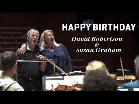 Happy Birthday to David Robertson and Susan Graham!