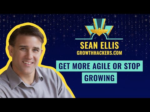 Get More Agile or Stop Growing with Sean Ellis from GrowthHackers.com