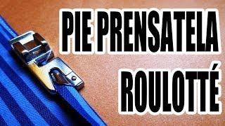 Cómo usar el pie prensa tela roulotté (dobladillo)