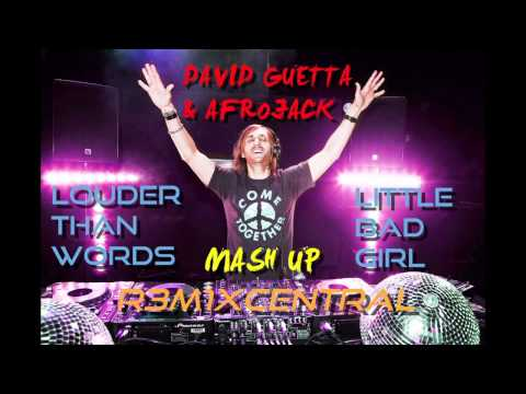Louder Than Words  Little Bad Girl MASHUP  David Guetta, Afrojack & Various REMIX HOUSE
