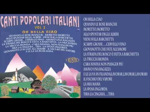 Canti Popolari Italiani - Oh Bella Ciao Vol.3