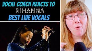 Vocal Coach Reacts to Rihanna Best LIVE Vocals