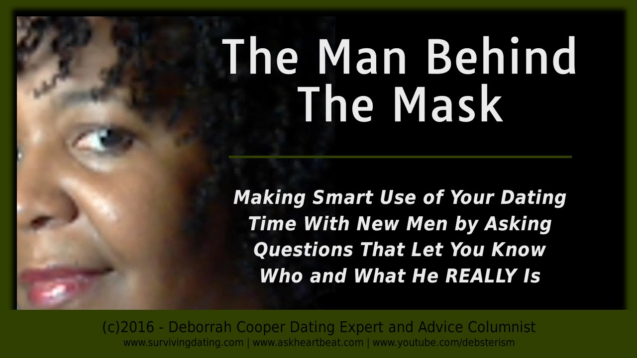 Dating Tips      Face Behind the Mask Revealed With the Right Questions YouTube