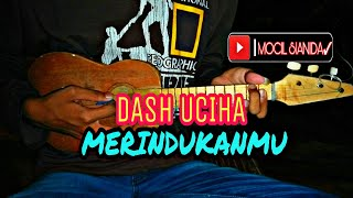 Dash uciha - merindukanmu versi kentrung cover @mocil sianida