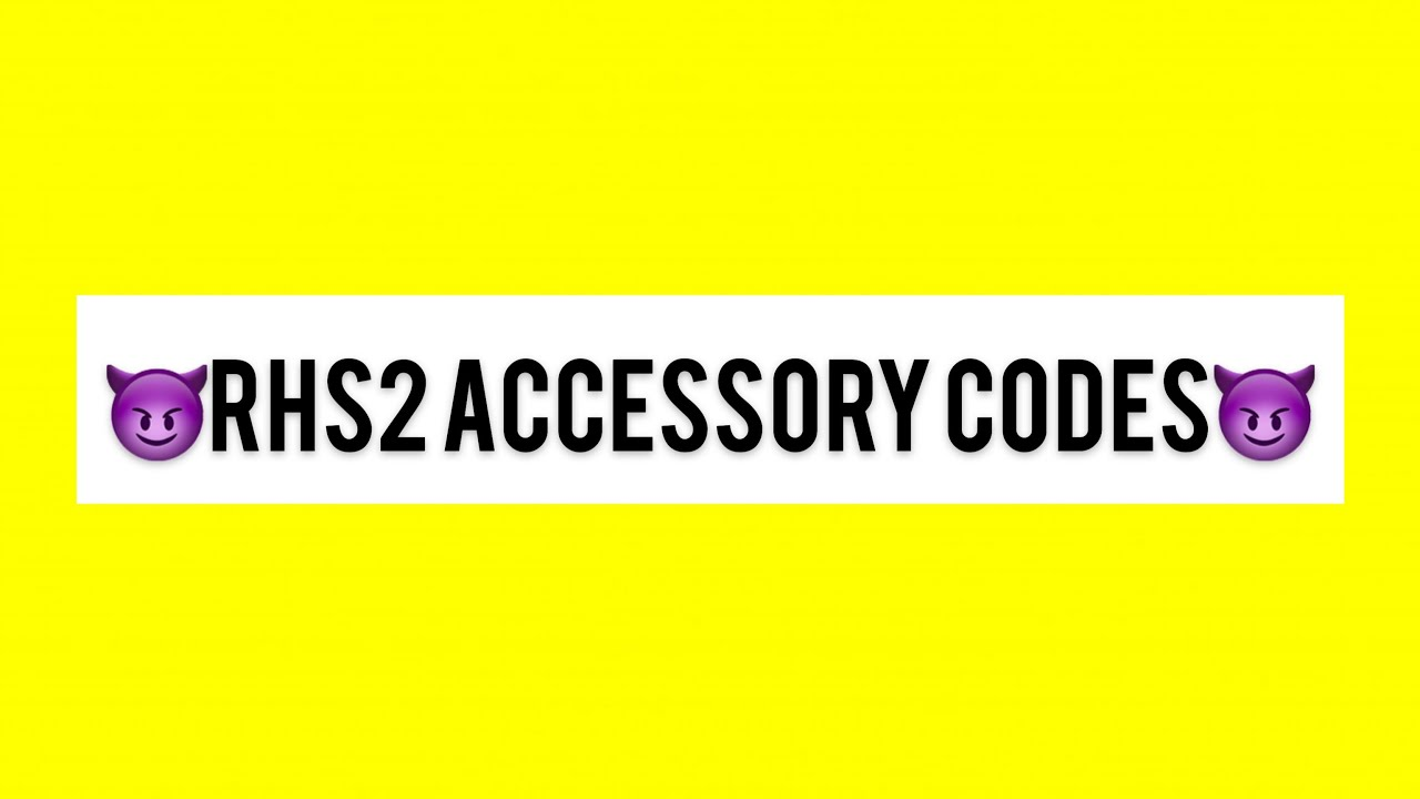 Rhs2 Accessory Codes 2 Youtube