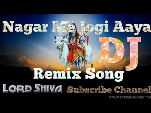Nagar Me Jogi Aaya - Full Remix Song - Bhakti DJ Remix Song - Bhajan Remix