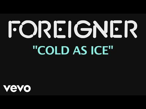 Foreigner - Cold As Ice (Official Lyric Video)