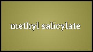 Methyl salicylate Meaning