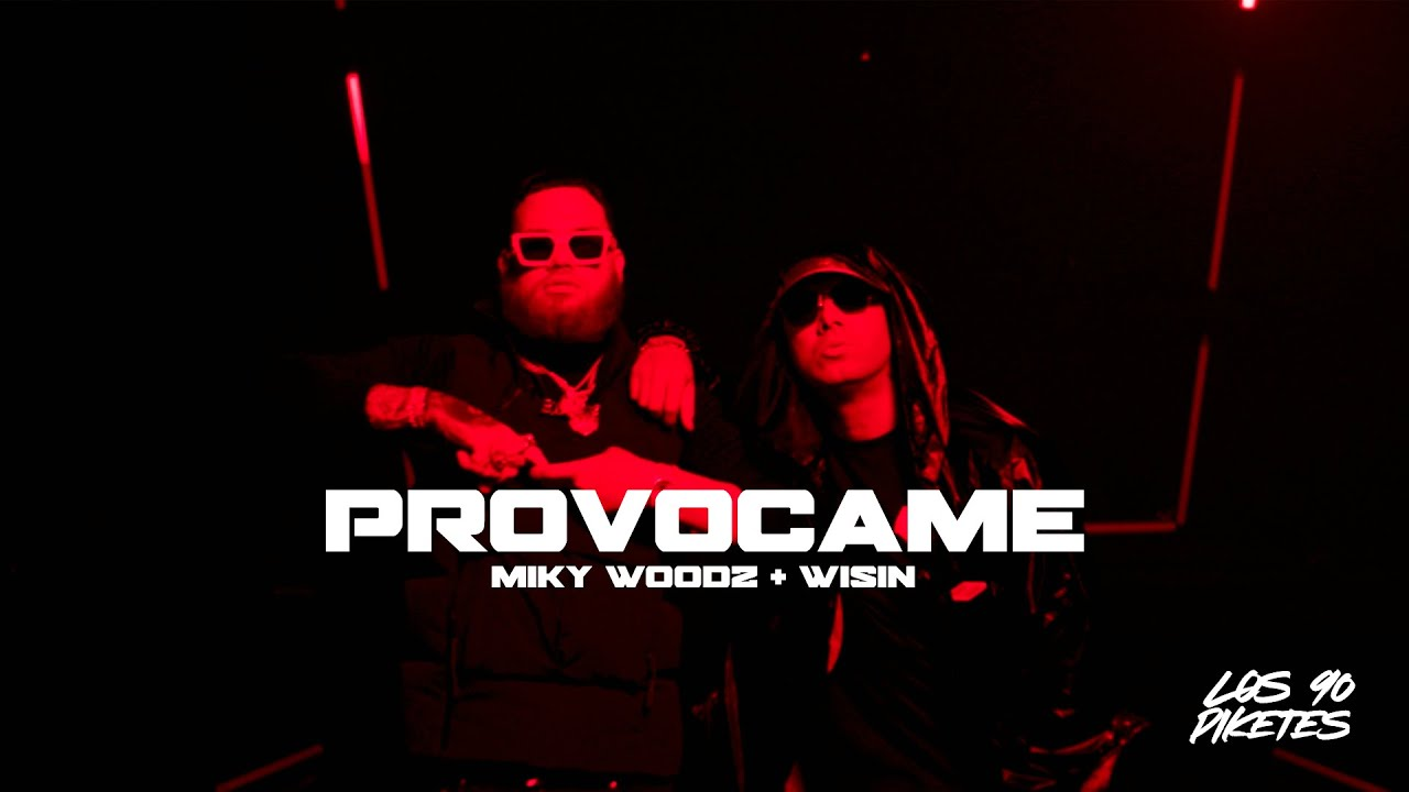 Miky Woodz & Wisin - Provocame (Video Oficial)