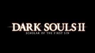 DARK SOULS II: Scholar of the First Sin - Анонсирующий трейлер - [PC|PS4|PS3|XBO|XB360] - 07/04/2015