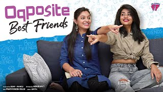 When Your Best Friend is your Exact Opposite | Opposite BFF | Girl Formula | Chai Bisket