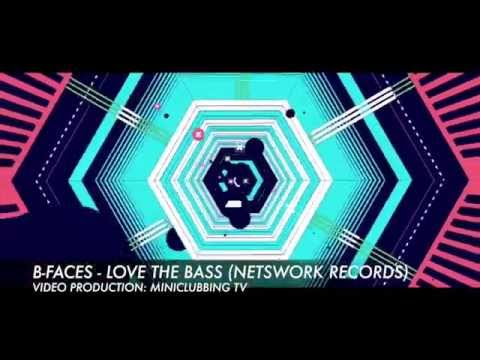 B-Faces - LOVE THE BASS (Netswork Records) // Video Prod. by MINICLUBBING TV
