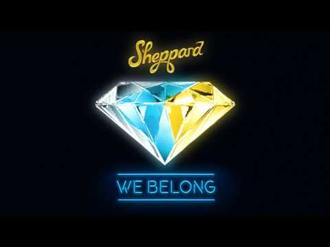 Sheppard - We Belong (Official Audio)