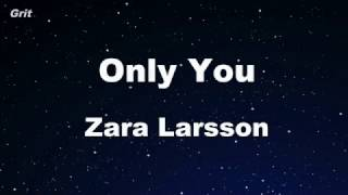 Only You - Zara Larsson Karaoke 【No Guide Melody】 Instrumental