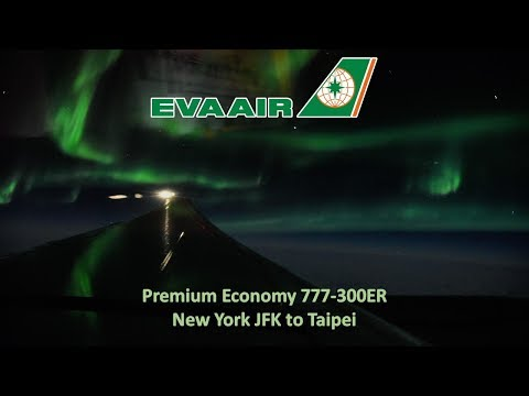 EVA Air 777 Premium Economy New York to Taipei + Aurora Borealis
