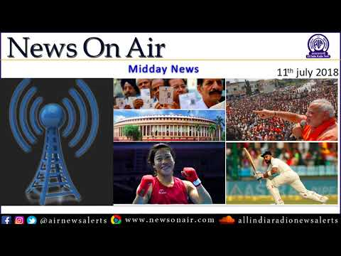Midday News: 11th July, 2018