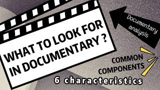 What to look for in documentary? - Media/Geek