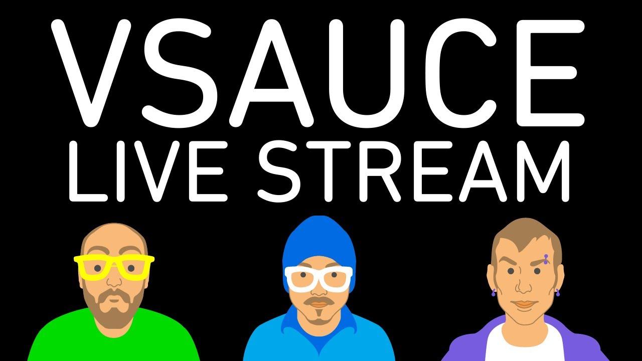 Vsauce Live Stream!