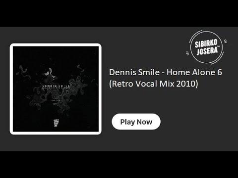 Dennis Smile -  Home Alone 6 (Retro Vocal Mix 2010)