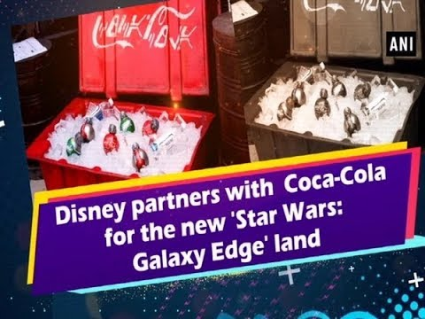 Disney partners with Coca-Cola for the new 'Star Wars: Galaxy Edge' land