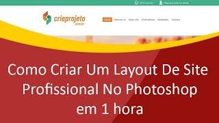 Como Criar Um Layout De Site Profissional No Photoshop em 1 hora (Gravado ao vivo)