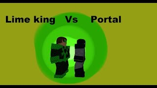 Lime King Vs Portal ((A Roblox RP Series 2 Episode 5))