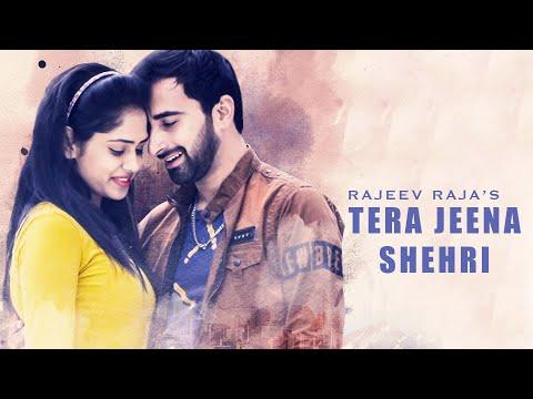 Tera Jeena Shehri   Rajeev Raja Ft. Dipali Sharma   A Fusion Himachali Love Song 2019