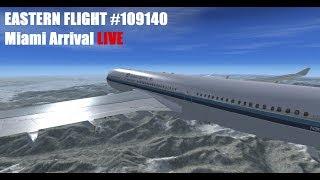 #EasternAirlines Flight 9140   Miami Arrival LIVE (KSEA-KMIA +auto ATC)