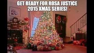 ROSA JUSTICE!!! Xmas series 2015 trailer