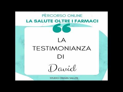 LA SALUTE OLTRE I FARMACI: Testimonianza David