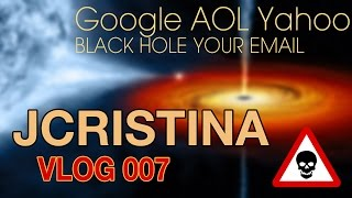 JCristina VLOG 007 Google AOL Yahoo Deletes Your eMail - Black Hole eMail via DMARC
